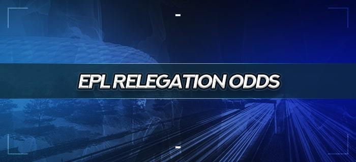 Thumb 700 320 epl relegation odds predictions